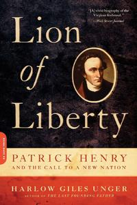 Lion of Liberty: Patrick Henry and the Call to a New Nation [Paperback]